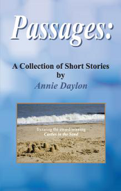 PASSAGES: A COLLECTION OF SHORT STORIES by Annie Daylon