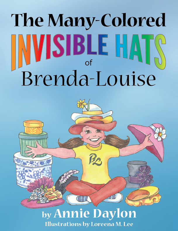 THE MANY-COLORED INVISIBLE HATS OF BRENDA LOUISE by Annie Daylon